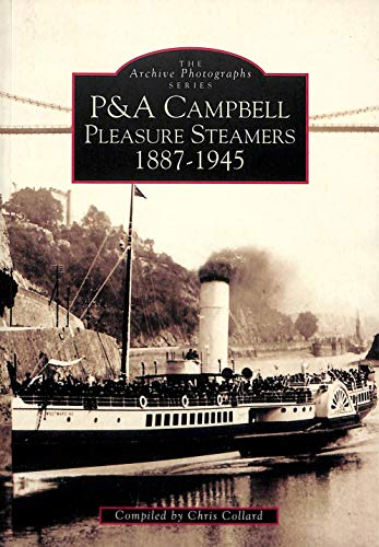 P & A Campbell Pleasure Steamers 1887 - 1945.