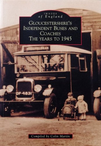 Gloucestershire's Buses and Coaches: The Years to 1945 (Archive Photographs: Images of England)...