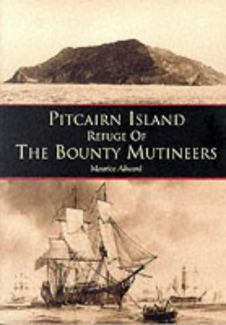 Pitcairn Island Refuge of the Bounty Mutineers (0752417460) by Maurice Allward