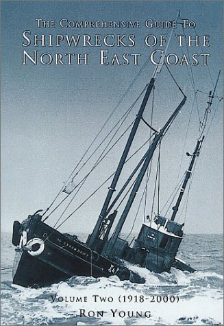 9780752417509: The Comprehensive Guide to Shipwrecks of the North East Coast: Volume Two: 1918-2000