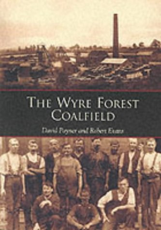 The Wyre Forest Coalfield (0752417622) by David Poyner; Dr. Robert Evans