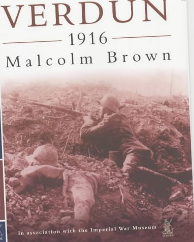 Verdun 1916: Malcolm Brown