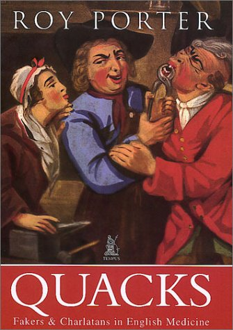 Quacks: Fakers and Charlatans in English Medicine (0752417762) by Porter, Roy