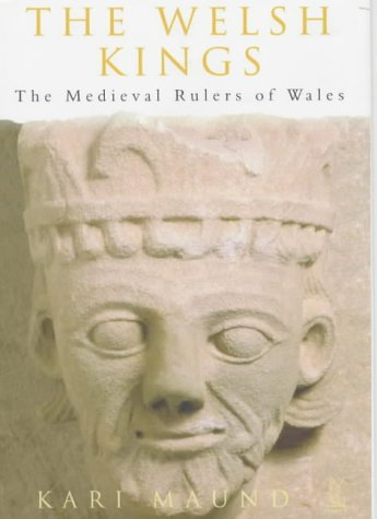 9780752417882: The Welsh Kings (Medieval Rulers of Whales)