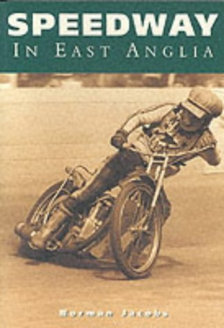 9780752418827: Speedway in East Anglia (100 Greats S.)