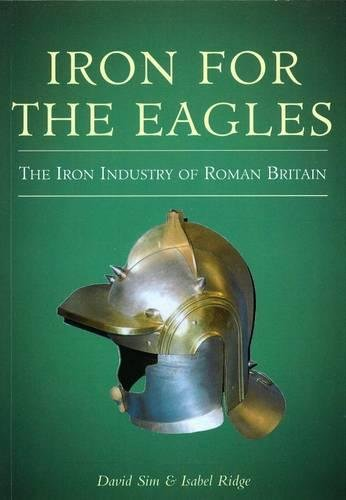 9780752419008: Iron for the Eagles: Iron Ind. Roman Br