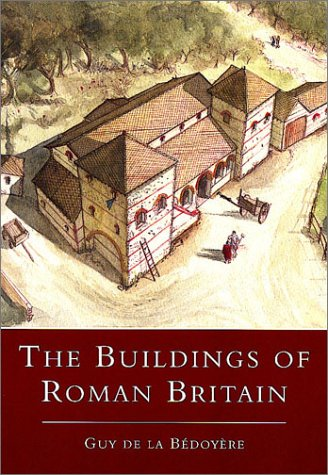 9780752419060: The Buildings of Roman Britain