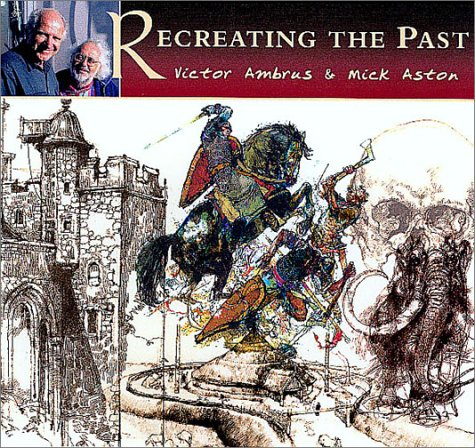Recreating the Past (0752419099) by Victor Ambrus; Mick Aston