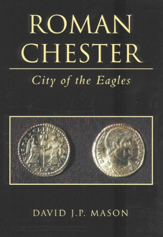 Roman Chester: City of the Eagles