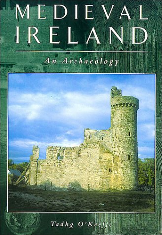 9780752419268: Medieval Ireland: An Archaeology