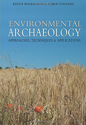 Environmental Archaeology. Approaches, Techniques & Applications.