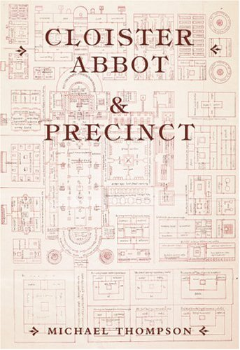 9780752419367: Cloister, Abbot and Precinct in Medieval Monasteries