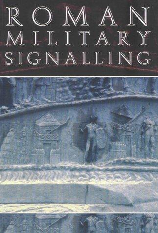 9780752419381: Roman Military Signalling