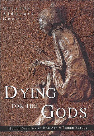 9780752419404: Dying for the Gods: Human Sacrifice in Iron Age and Roman Europe