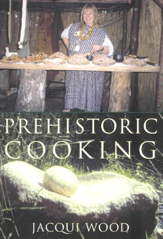 Prehistoric Cooking: Jacqui Wood