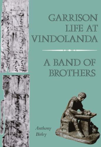 9780752419503: Garrison Life at Vindolanda: A Band of Brothers