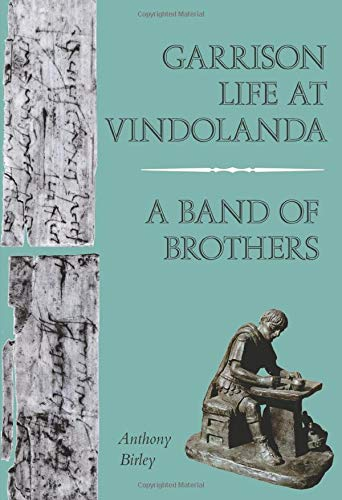 9780752419503: Garrison Life at Vindolanda: A Band of Brothers