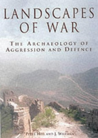 9780752419633: Landscapes of War: The Archaeology of Aggression and Defence