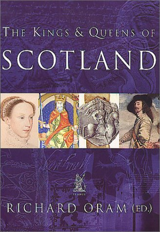 9780752419916: The Kings and Queens of Scotland