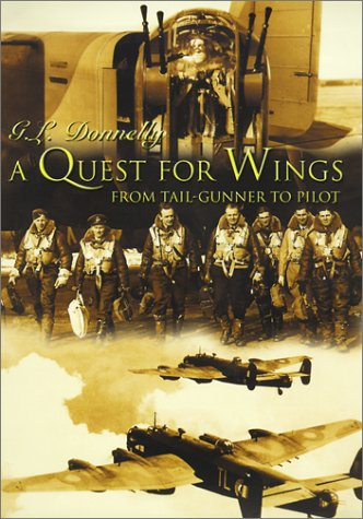 A Quest for Wings: Tail-Gunner to Pilot: G. L. Donelly