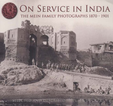 9780752420721: On Service in India: The Mein Family Photographs 1870-1901 (Photographs of the Mein Family 1870-1901)