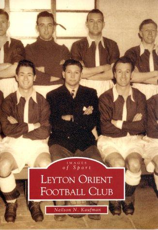 Leyton Orient Football Club (Archive Photographs): Kaufman, Neilson N