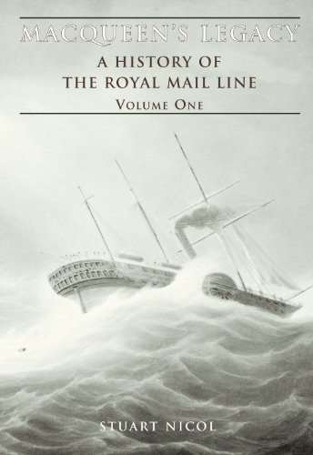 MacQueen's Legacy - A History of the Royal Mail Line. Volume One.