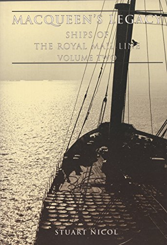 9780752421193: Macqueens Legacy a History of the Royal Mail Line: 2