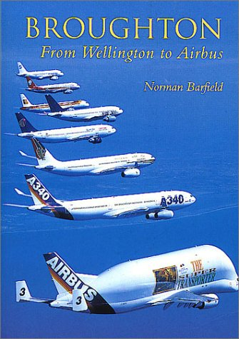 9780752421308: Broughton: From Wellington to Airbus
