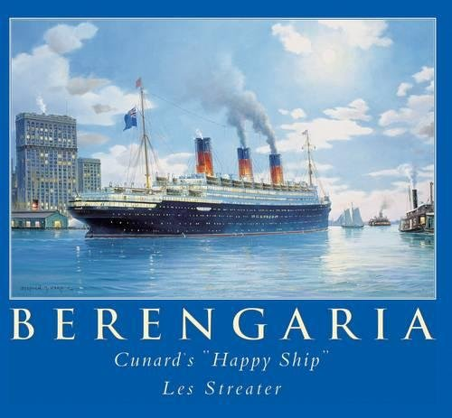RMS Berengaria: Cunard's 'Happy Ship' (9780752421421) by Streater, Les