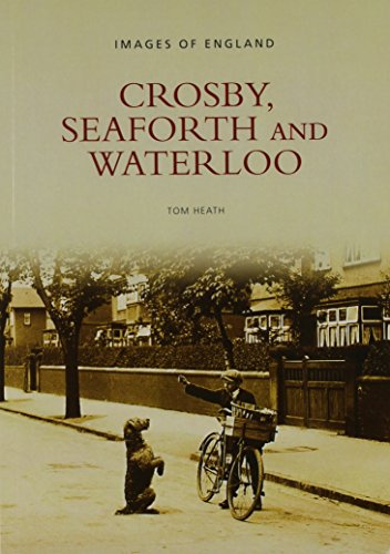 9780752421544: Crosby, Seaforth and Waterloo (Images of England)