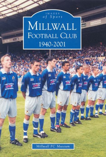 9780752421872: Millwall Football Club 1940-2001 (Archive Photographs: Images of Sport)