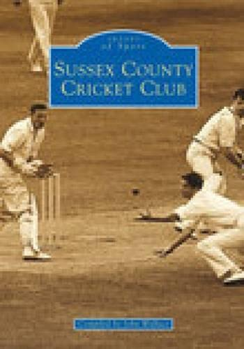 9780752421926: Sussex County Cricket Club (Images of Sport)