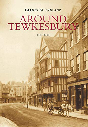 9780752422732: Around Tewkesbury: Images of England (Archive Photographs: Images of England)