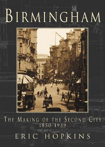 9780752423272: Birmingham: The Making of the Second City 1850-1939