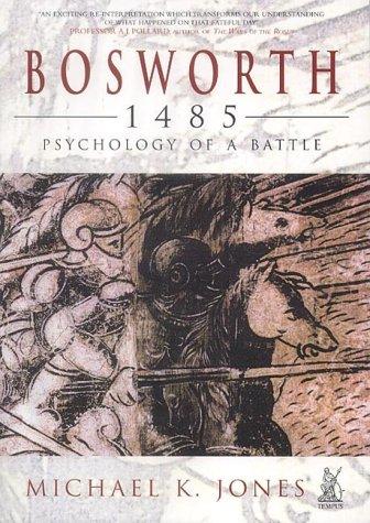 9780752423340: Bosworth 1485: Psychology of a Battle