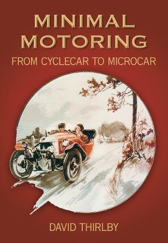 9780752423678: Minimal Motoring: A History from Cyclecar to Microcar