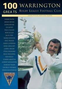 9780752424149: Warrington Rugby League Football Club (100 Greats)