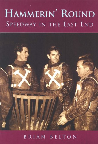 9780752424385: Hammerin' Around: Speedway in the East End: East End Speedway (100 Greats S.)