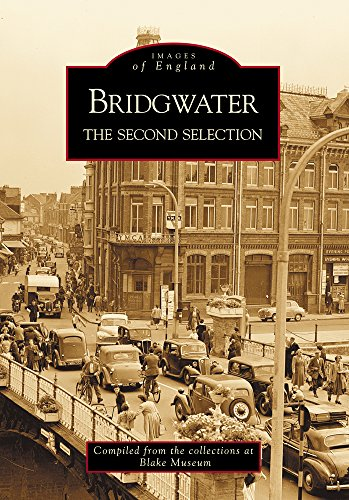 9780752424446: Bridgwater: The Second Selection: A Second Selection (Archive Photographs: Images of England)