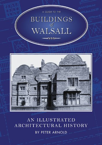 Buildings of Walsall: An Illustrated Architectural History