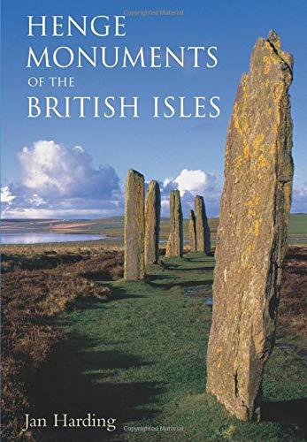 Henge Monuments of the British Isles: Jan Harding