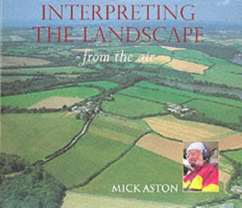 9780752425207: Interpreting the Landscape from the Air