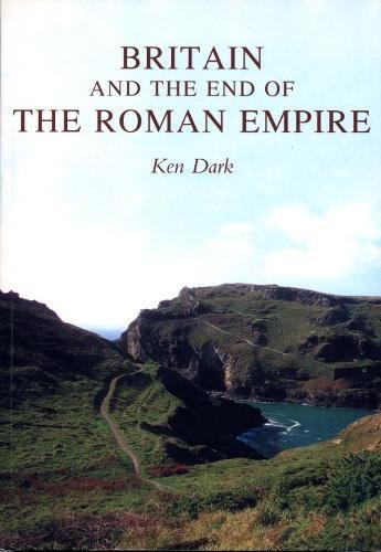 9780752425320: Britain and the End of the Roman Empire