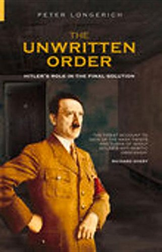 9780752425641: The Unwritten Order: Hitler's Role in the Final Solution (History of Nazism)