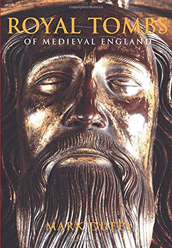 9780752425795: Royal Tombs of Medieval England
