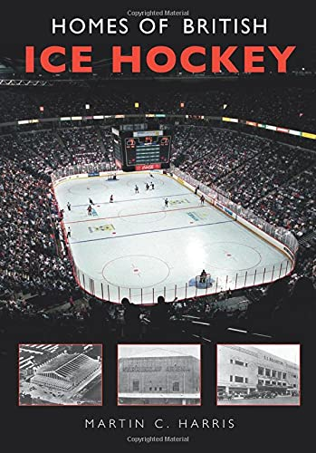 9780752425818: Homes of British Ice Hockey