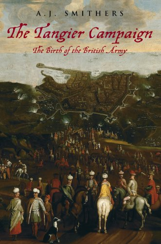 9780752425825: The Tangier Campaign: The Birth of the British Army