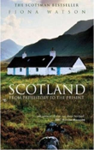 9780752425917: Scotland: From Prehistory to the Present
