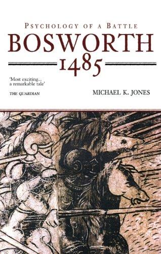 9780752425948: Bosworth 1485: Psychology of a Battle